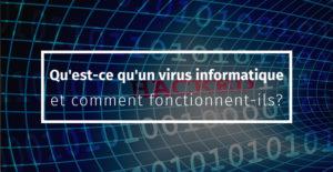 Quest-ce-quun-virus-informatique-et-comment-fonctionnent-ils