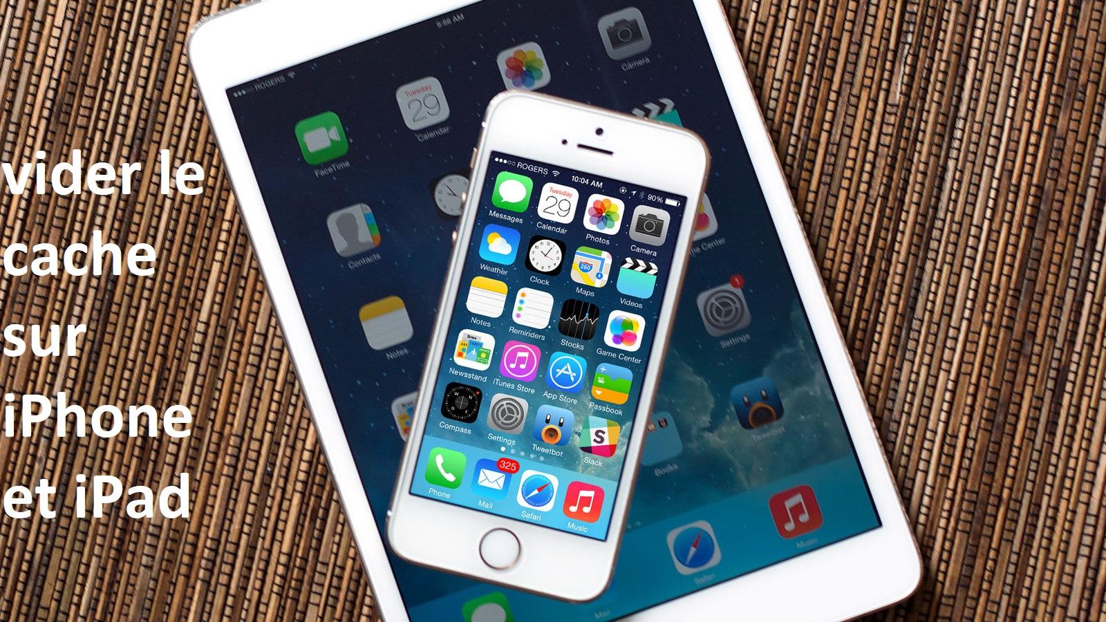 vider-le-cache-sur-iPhone-et-iPad