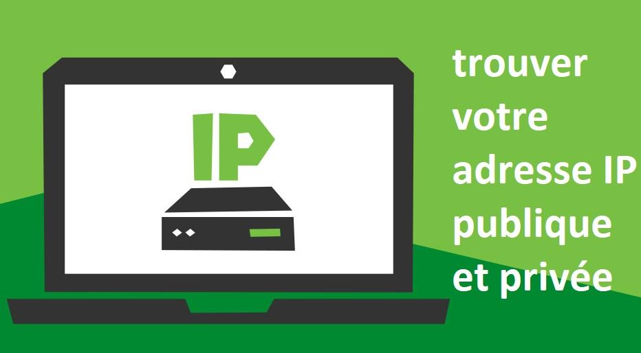 trouver-votre-adresse-IP-publique-et-privée