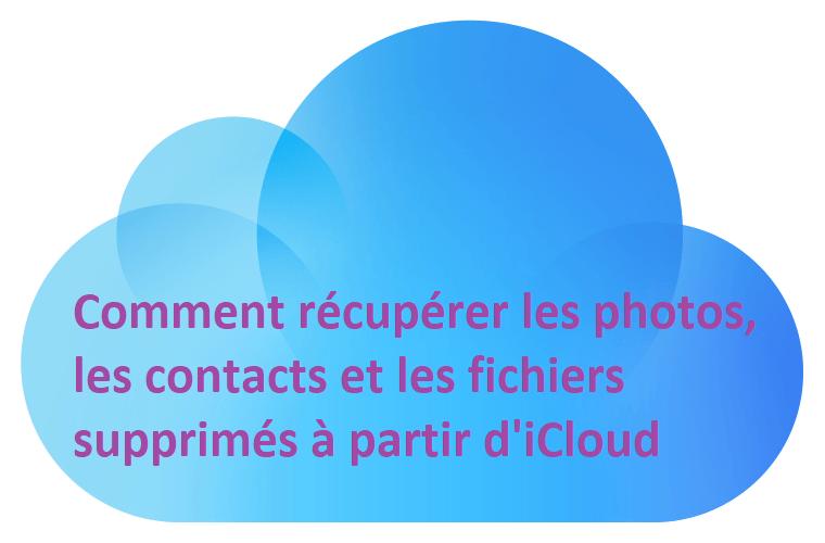 Comment-récupérer-les-photos,-les-contacts-et-les-fichiers-supprimés-à-partir-d'iCloud