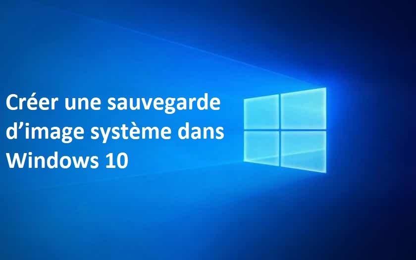 Créer-une-sauvegarde-d'image-système-dans-Windows-10