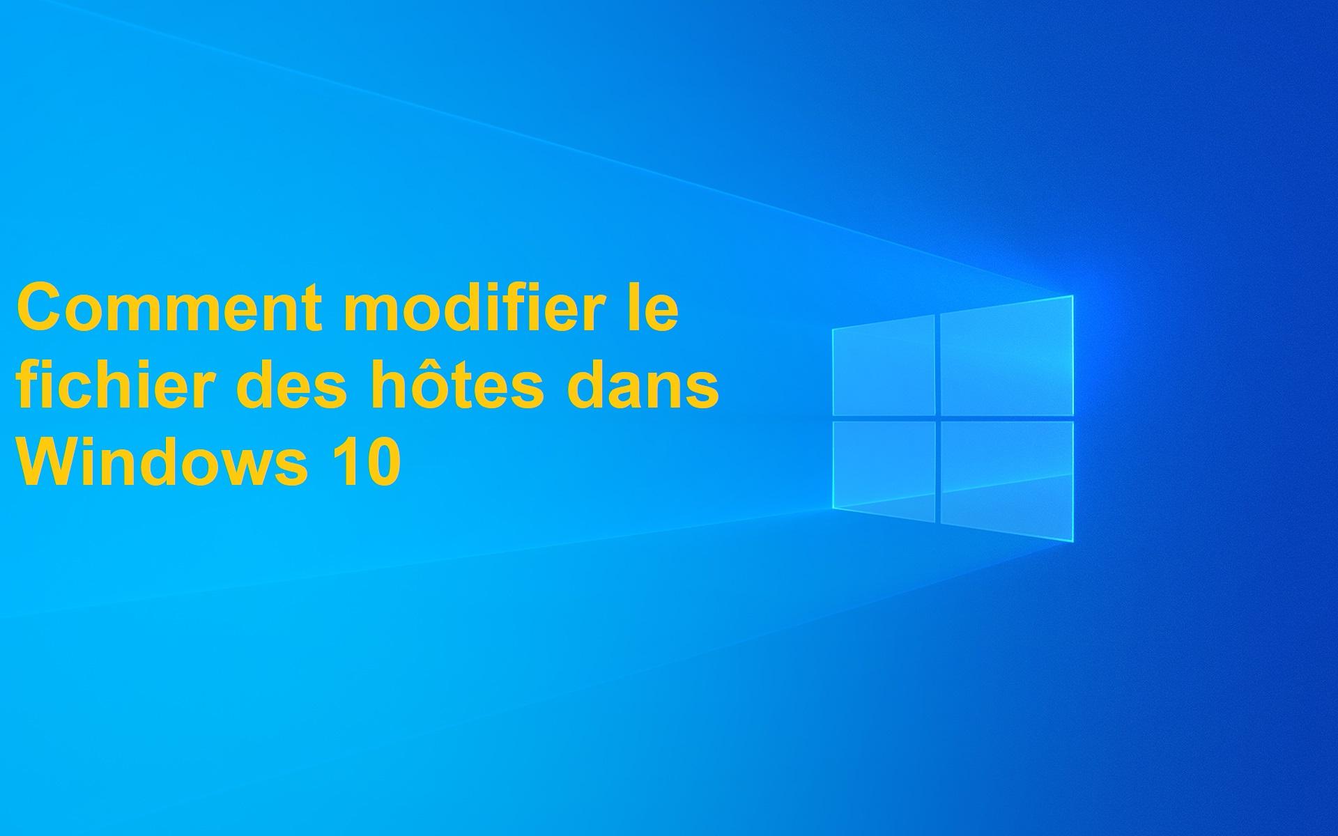 Comment-modifier-le-fichier-des-hôtes-dans-Windows-10