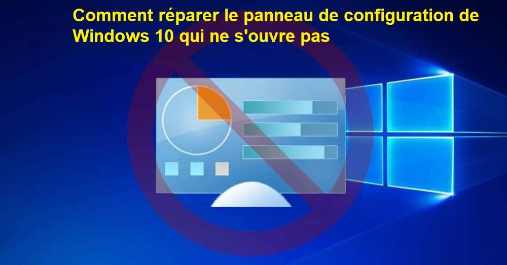Comment-réparer-le-panneau-de-configuration-de-Windows-10-qui-ne-s'ouvre-pas