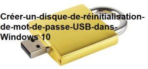 Créer-un-disque-de-réinitialisation-de-mot-de-passe-USB-dans-Windows 10