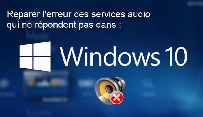 Comment-réparer-l'erreur-des-services-audio-ne-répondent-pas-dans-Windows-10