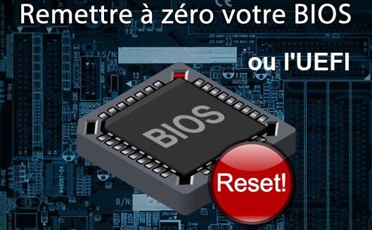 Réinitialiser-le-BIOS-ou- l'UEFI